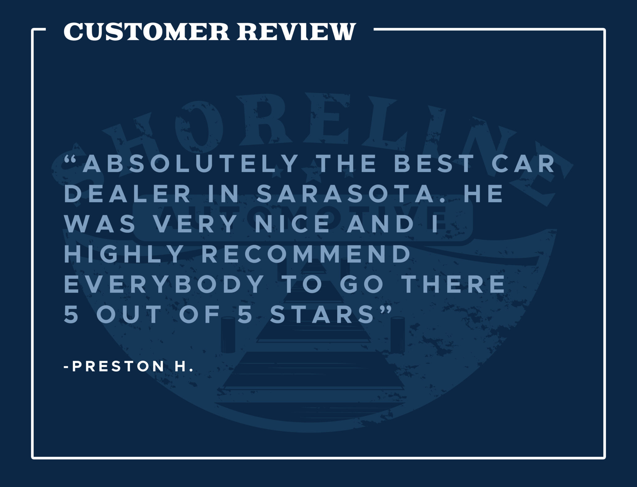 """Review of Shoreline Automotive: """"Absolutely the best car dealer in Sarasota. He was very nice and I highly recommend everybody to go there 5 out of 5 stars"""" -Preston H."""